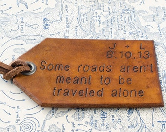 Travel Leather Luggage Tag, Custom Leather Tag, Personalized Luggage Tag, Some Roads aren't meant to be Traveled Alone, Leather Luggage Tag
