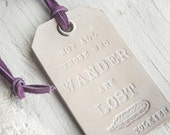 Not All Those Who Wander are Lost - White Leather Tag- Stamped Leather Luggage Tag