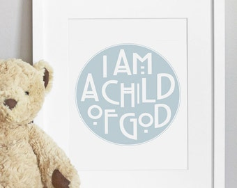 11x14 - CUSTOM COLOR - I Am A Child of God - Nursery Art Print