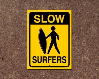 Surfing Sign - Slow Surfers