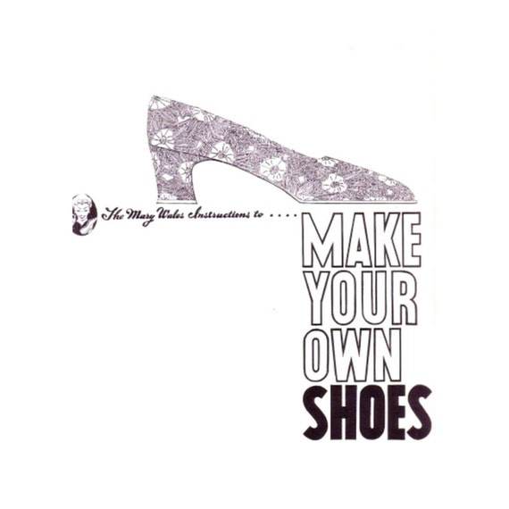 How To Make Your Own Shoes By Mary Wales Loomis Vintage