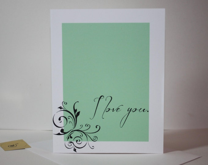 Romantic Card, Love Card for Men, I love you, and that's just never not been true, romantic, mint green and black card