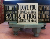 I Love You a Bushel and a Peck and a Hug around the Neck - saying on wood block