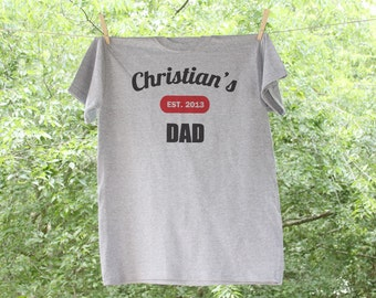 Proud Dad Shirt- Father's Day Gift// Custom Child's name and Established Date