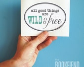 all good things are wild and free bumper sticker