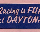 "Vintage Bumper Sticker: ""Racing Is Fun At Daytona"""
