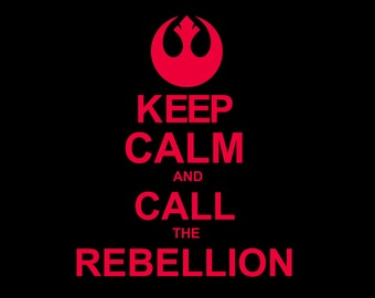 HALF OFF CLOSEOUT Sale! Stars Wars Shirt. Keep Calm and Call the Rebellion. Buy Any 2 Sale Items & Get Half Off! XLarge Unisex Only
