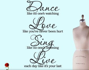 Dance Love Sing LIve Wall Decal - Sing Like No One Is Listening, Dance Like No One Is Watching, Inspirational Saying, Quote