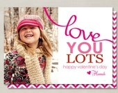 Fancy Love You Lots Valentines Day Custom Double-sided Photo Card (Printable Digital File or Printed)