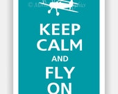 Keep Calm and FLY ON Airplane Poster 13x19 (Color featured: Surf Blue--over 700 colors to choose from)