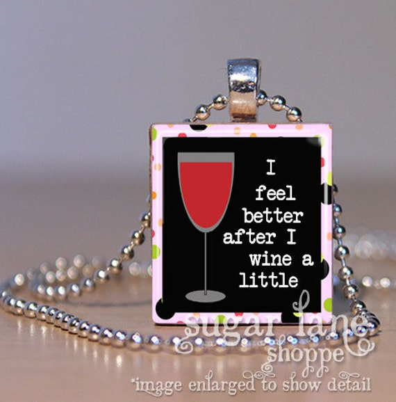 Scrabble Tile Pendant with Chain - I Feel Better After I Wine a Little Necklace - (HHA5 - Black, Red, Pink)