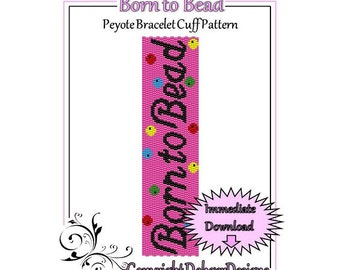 Bead Pattern Peyote(Bracelet Cuff)-Born to Bead