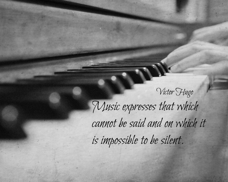 Music quote victor hugo print piano keys photography black white music expresses impossible silent musician pianist decor studio art