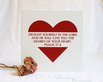 Bible verse, scripture wood sign - Delight yourself in the Lord and he will give you the desires of your heart - Square Custom Sign