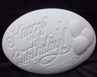 Happy Birthday insert ( D-1708) U paint for welcome signs ceramic bisque.