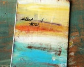"""Abstract Painting: """"Start Now"""" 5x7 original painting, acrylic, abstract mixed media, inspirational art, tangerine, yellow, cerulean"""