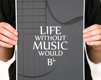 LIFE without MUSIC Guitar Quote Print (Various Color Options) Music Wall Art