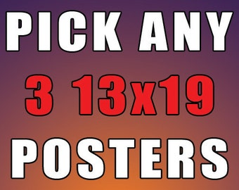 Pick Any 3 13x19 Posters - Mix and Match