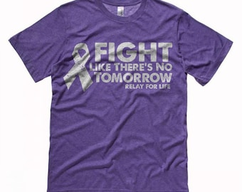 """Relay for Life Shirt -  """"Fight Like There's No Tomorrow"""""""