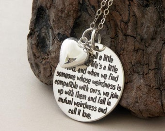 "LOVE Gift for Her, romantic jewelry ""We are all a little weird"" custom engraved handmade 925silver necklace, charm choice, Girlfriend Gift"
