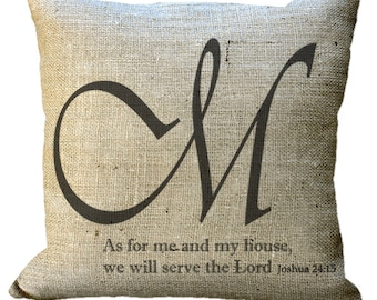 As For Me And My House Burlap or Linen/Cotton Custom Monogram in Choice of 14x14 16x16 18x18 20x20 22x22 24x24 26x26 inch Pillow Cover