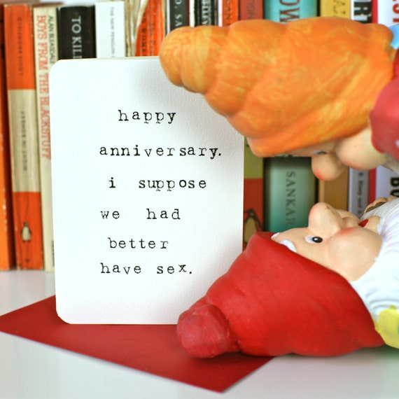 Mardy Mabel Anniversary Card: happy anniversary. i suppose we had better have s - x.