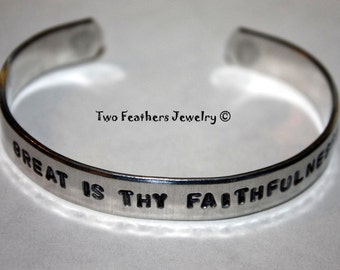 Great Is Thy Faithfulness - Hand Stamped Cuff - Message Bracelet - Inspirational Hymn Quote - Christian Gift For Her - Non Tarnish Jewelry