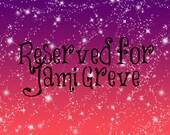 Reserved for Jami Greve