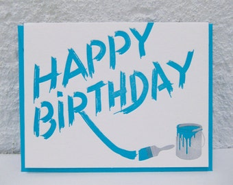 Happy Birthday - Paint - letterpress card - sign - signage - graffiti - writing on the wall - billboard - paint - brush - paintbrush