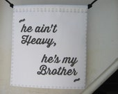 Modern Prayer Flag: he ain't Heavy, he's my Brother, Sister, Sibling, Compassion
