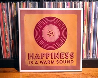 Happiness is a Warm Sound 12p5  x 12p5 screenprint (New 2013 Edition)