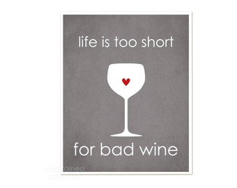 Life is too Short for Bad Wine Art - Digital Typography Art Print - Wine Lover Art
