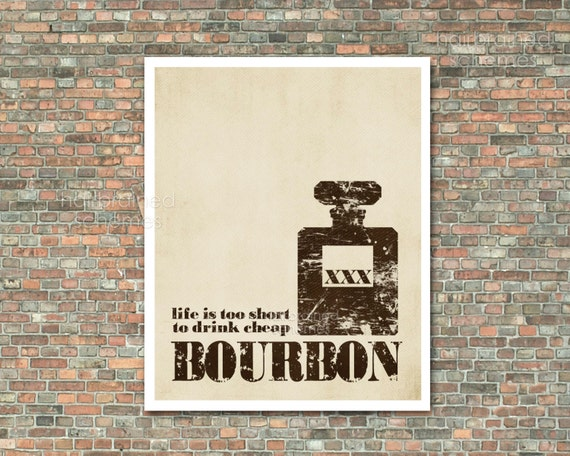 Life is too Short to Drink Cheap Bourbon - Poster Distressed Brown Beige Taupe Art Print -  Mad Men Husband Fathers Day Man Cave
