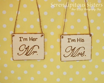 Rustic I'm His Mrs. I'm Her Mr. Chair Signs/ Photography Props- (set of 2)