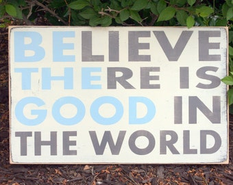 BE THE GOOD hand painted and distressed wood sign