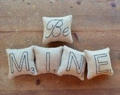 Scrabble Letter Be MINE Decorative Pillows - Valentines Day Bowl Fillers - Love Tucks - Rustic Burlap - Wedding Decor - Black Ticking