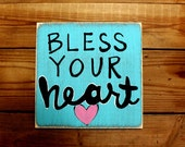 """Wooden Signs, Southern Wood Signs, Hand Painted, Shabby Chic, Wood Art, Distressed Wood Sign: """"Bless Your Heart"""""""