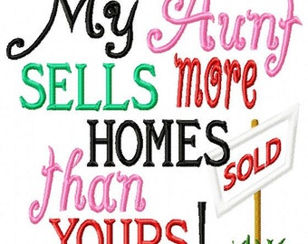 My Aunt sells more homes than yours - Applique SOLD sign - Machine Embroidery Design - 8 Sizes
