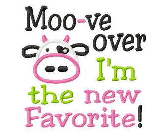 Moo-ve over I'm the new Favorite - Cow Applique - Machine Embroidery Design - 8 Sizes