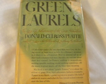 Green Laurels by Donald Culross Peattie 1936 edition book with dust cover