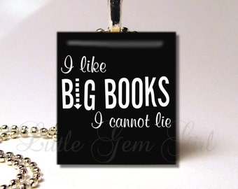 Book Lover Necklace Pendant - I like BIG BOOKS I cannot lie - Bookworm - Book Club - Reading Funny Humor Teacher Librarian Scrabble Gift