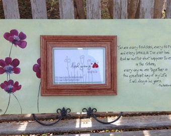 """You are every Reason, every hope and every dream... the notebook quote, frame and custom board. 24x12""""."""