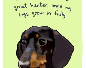 Dachshund 5x7 Print of Original Painting with phrase