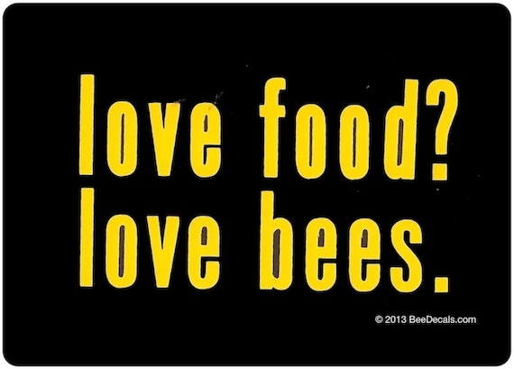 Love Food Love Bees Vinyl Decal -  Honey Bee Car Window Decal  - Car Sticker - Beekeeper Bumper Sticker - We love bees