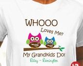 Whoo Loves Me My Grandkids Do Shirt  - Personalized Owl Grandma Shirt