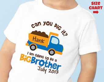 Dump Truck Big Brother Shirt - Can you dig it  I'm Going To Be A Big Brother Shirt - Pregnancy Announcement Shirt