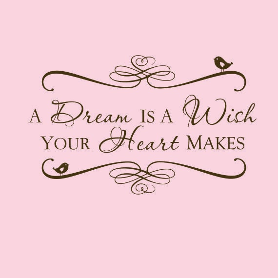 A Dream is a Wish Your Heart Makes Vinyl Wall by TheDecalGirlA Dream Is A Wish Your Heart Makes