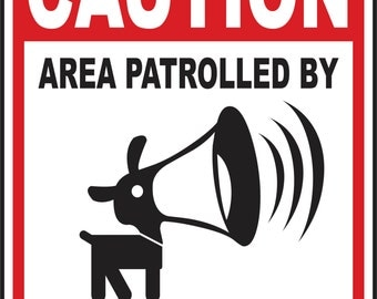 CAUTION Funny guard dog Area Patrolled by Barking Dogs 12x9 Aluminum