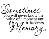 Sometimes you will never know the value. - Vinyl Wall Art