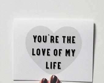 """Anniversary card """" you're the love of my life """" Greeting card. I love you card. Valentine's Day Card"""